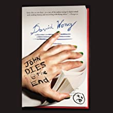 John Dies at the End Audiobook by David Wong Narrated by Stephen R. Thorne