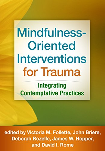 Mindfulness-Oriented Interventions for Trauma: Integrating Contemplative Practices Pdf