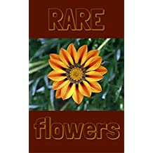 RARE FLOWERS,: Flowers that are the rarest in the world.