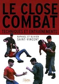 Close-Combat : Entraînements et techniques par Olivier Saint-Vincent