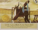 img - for The Glorious Flight: Across the Channel with Louis Bleriot July 25, 1909 (Picture Puffin Books) book / textbook / text book