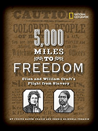 5,000 Miles to Freedom: Ellen and William Craft's Flight from Slavery