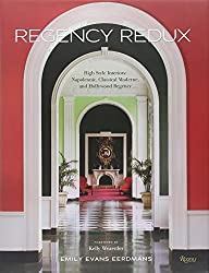 Regency Redux: High Style Interiors: Napoleonic, Classical Moderne, and Hollywood Regency