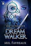 Dream Walker (A Sanctuary Novel Book 3)