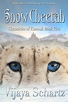 Snow Cheetah (The Chronicles of Kassouk Book 5) by [Schartz, Vijaya]