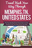 Travel Hack Your Way Through Memphis, TN, United States: Fly Free, Get Best Room Prices, Save on Auto Rentals & Get The Most Out of Your Stay