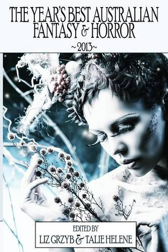 The Year's Best Australian Fantasy and Horror 2013
