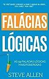 Se você quiser aprender a usar e abusar da lógica, este livro é para você. Falácias são truques de persuasão e manipulação intelectualmente indefensáveis, e podem ser extremamente perigosas quando somos as vítimas, ou podem ser poderosas ferrament...