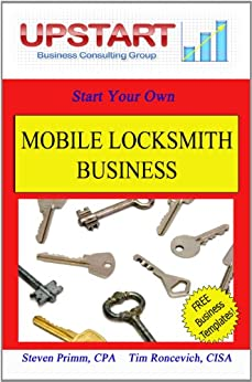 Mobile Locksmith Business by [Roncevich, Tim, Primm, Steven]