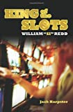 King of the Slots, John S. Harpster and Jack Harpster, 0313382085