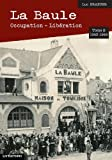 La Baule : Occupation - Libération - Tome 2 (1933-1945)