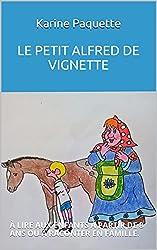 Le petit Alfred de Vignette: A partir de 8 ans