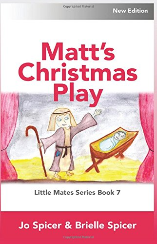 Read Online Matt's Christmas Play: Little Mates Children's Book Series Book 7 (Volume 7) ebook