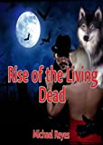 Rise of the Living Dead (She Wolf and The Detective series Book 2): (Mystery, Suspense, Thriller, Suspense Crime Thriller)