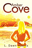 Amber Cove, L. Dawn Adams, 0595243932