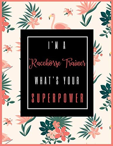 I'm A Racehorse Trainer, What's Your Superpower?: 2020-2021 Planner for Racehorse Trainer, 2-Year Planner With Daily, Weekly, Monthly And Calendar (January 2020 through December 2021)