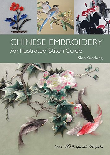 F.r.e.e Chinese Embroidery: An Illustrated Stitch Guide - Over 40 Exquisite Projects<br />[P.P.T]