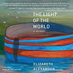The Light of the World: A Memoir | Elizabeth Alexander