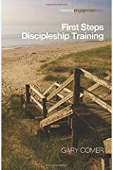 First Steps Discipleship Training: (Missional Engagement)