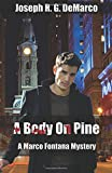 img - for A Body On Pine: A Marco Fontana Mystery (Marco Fontana Mysteries) (Volume 2) book / textbook / text book