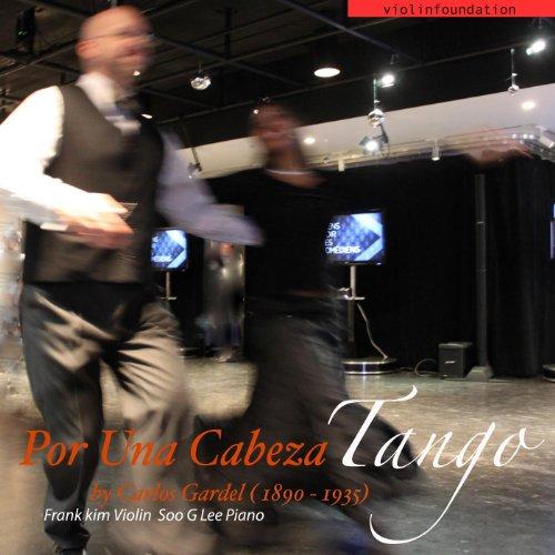 Por Una Cabeza By Carlos Gardel (1890-1935) Violin and Piano (feat. Violinfoundation & Soo G Lee) (Por Una Cabeza Scent Of A Woman)
