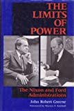 The Limits of Power : The Nixon and Ford Administrations, Greene, John R., 0253326370