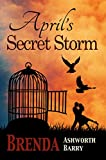 Download April's Secret Storm (Seasons of Love and War Book 5) in PDF ePUB Free Online