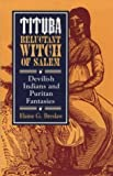 img - for Tituba, Reluctant Witch of Salem: Devilish Indians and Puritan Fantasies (American Social Experience) by Breslaw, Elaine G. published by NYU Press (1997) book / textbook / text book