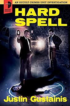Hard Spell: An Occult Crimes Unit Investigation by [Gustainis, Justin]