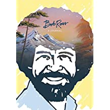 "Bob Ross: A Journal: ""Don't be afraid to go out on a limb, because that's where the fruit is"""