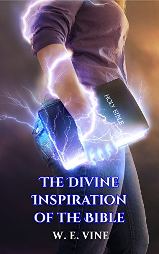 The Divine Inspiration of the Bible Divine Vine