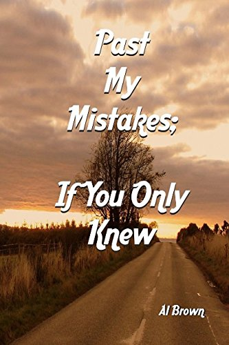 Past My Mistakes: If You Only Knew