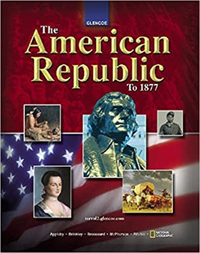 The American Republic To 1877 Student Edition THE AMERICAN