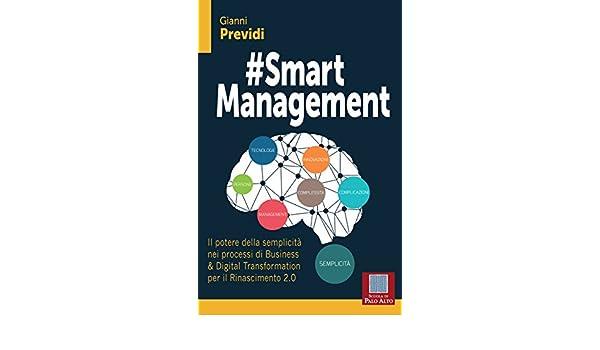 Amazon.com: #Smart Management: Il potere della semplicità nei processi di Business & Digital Transformation per il Rinascimento 2.0 (Italian Edition) eBook: ...