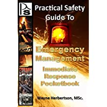 The Practical Safety Guide to Emergency Management: Immediate Response Pocket Book (Safety Pocket Books 2)
