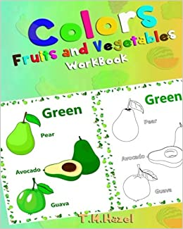 childrens book colors fruits vegetablesperfect for 3 5 year old coloring activity book tm hazel 9781543047189 amazoncom books