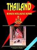 Thailand Business Intelligence Report, International Business Publications Staff, 0739764349