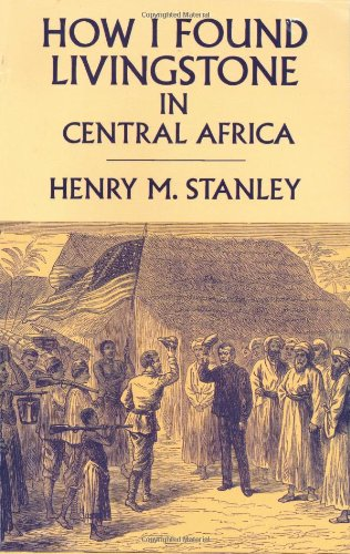 How I Found Livingstone in Central Africa (Dover Books on Travel, Adventure)