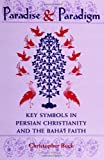 Paradise and Paradigm: Key Symbols in Persian