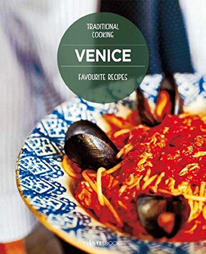 Venice Favourite Recipes: Traditional Cooking