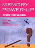 Memory Power Up: 101 Ways to Instant Recall (Mind Zone)