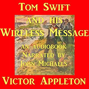 Tom Swift and his Wireless Message Audiobook