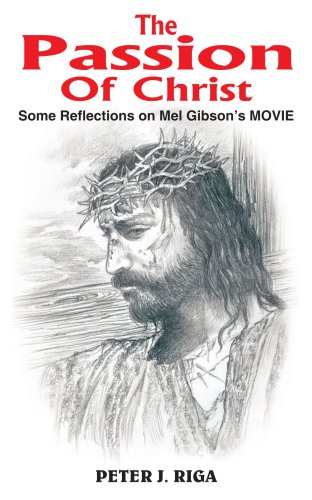 The Passion Of Christ: Some Reflections on Mel Gibson's MOVIE