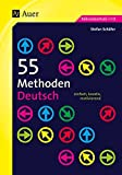 55 Methoden Deutsch: einfach, kreativ, motivierend (5. bis 13. Klasse)