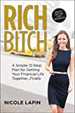 Rich Bitch: A Simple 12-Step Plan for Getting Your Financial Life Together.Finally