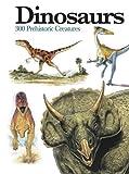 Dinosaurs: 300 Prehistoric Creatures (Mini Encylopedia)