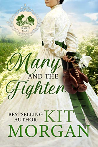 Tales Kit - Mary and the Fighter (Prairie Tales Book 2)