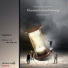 Die moderne spirituelle Unternehmensführung: Zeitmanagement Hörbuch von Sabine Guhr-Biermann Gesprochen von: Sabine Guhr-Biermann