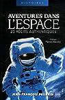 Aventures dans l'espace: 20 récits authentiques par Pellerin