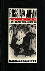 Russia Against Japan, 1904-05: New Look at the Russo-Japanese War